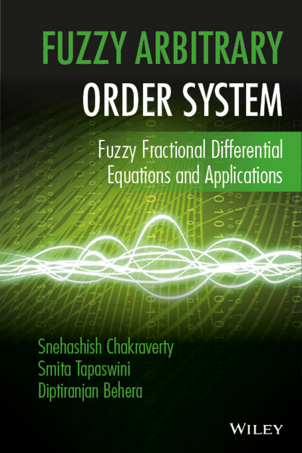 Snehashish Chakraverty Fuzzy Arbitrary Order System. Fuzzy Fractional Differential Equations and Applications недорго, оригинальная цена