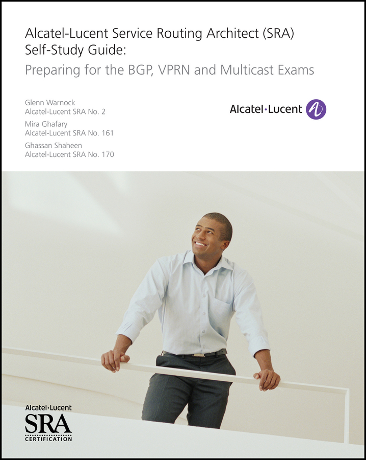 Glenn Warnock Alcatel-Lucent Service Routing Architect (SRA) Self-Study Guide. Preparing for the BGP, VPRN and Multicast Exams offex home office lucent task chair chrome indigo blue