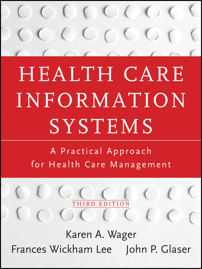Karen Wager A. Health Care Information Systems. A Practical Approach for Health Care Management elliott lang miniature horse mini horse mini pony as pets facts and information miniature horses care health keeping raising training play food costs an