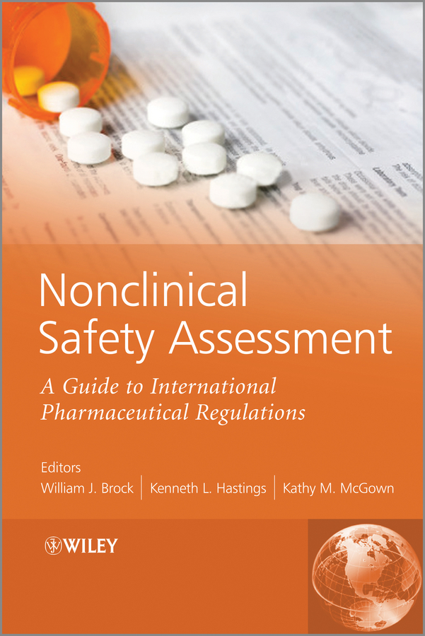 William Brock J. Nonclinical Safety Assessment. A Guide to International Pharmaceutical Regulations
