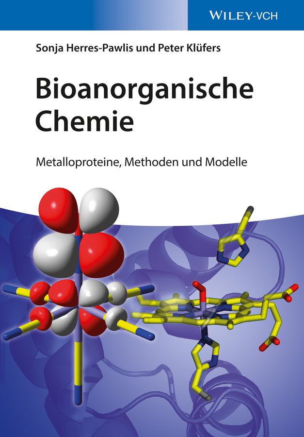 цена на Sonja Herres-Pawlis Bioanorganische Chemie. Metalloproteine, Methoden und Modelle