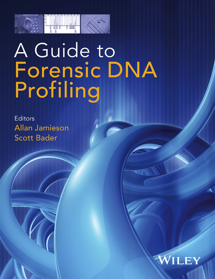 Allan Jamieson A Guide to Forensic DNA Profiling dna with botanical profiling and biological study of 2 gazania species