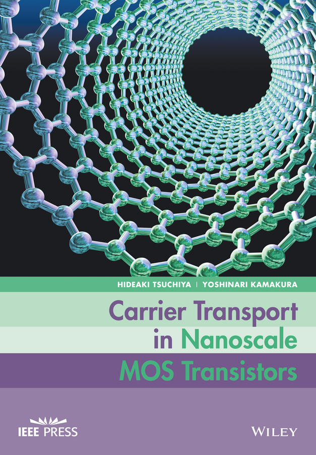 Hideaki Tsuchiya Carrier Transport in Nanoscale MOS Transistors micromechanics electron interactions for advanced biomedical research
