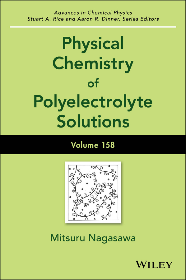 Mitsuru Nagasawa Physical Chemistry of Polyelectrolyte Solutions raveau bernard cobalt oxides from crystal chemistry to physics