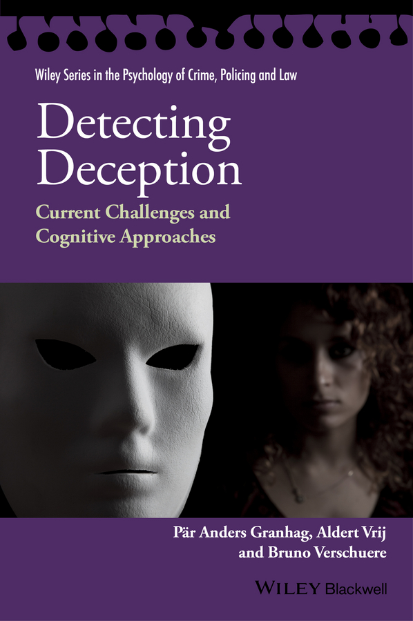 Bruno Verschuere Detecting Deception. Current Challenges and Cognitive Approaches все цены