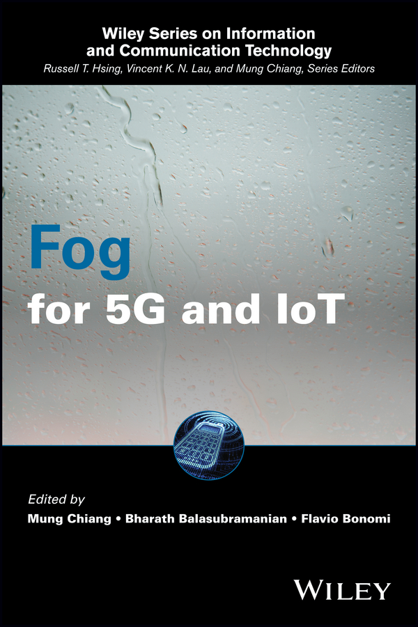 Mung Chiang Fog for 5G and IoT