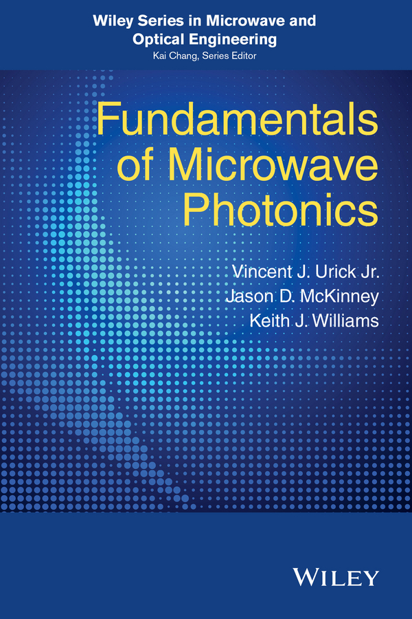 лучшая цена Keith Williams J. Fundamentals of Microwave Photonics