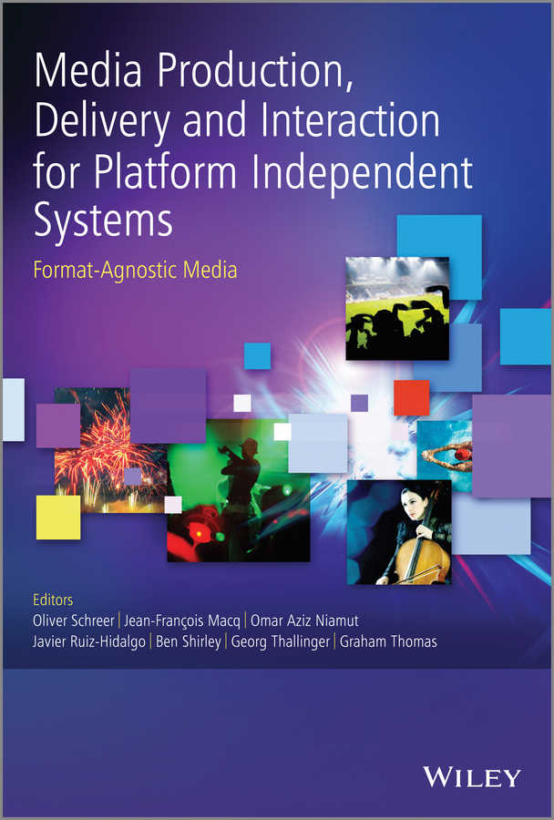 цена на Graham Thomas Media Production, Delivery and Interaction for Platform Independent Systems. Format-Agnostic Media