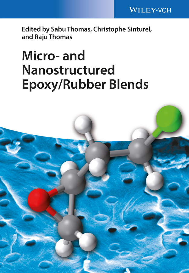 Sabu Thomas Micro and Nanostructured Epoxy / Rubber Blends