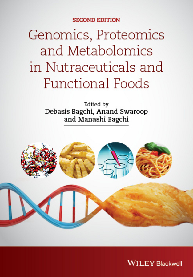 Debasis Bagchi Genomics, Proteomics and Metabolomics in Nutraceuticals and Functional Foods hae soo kwak nano and microencapsulation for foods