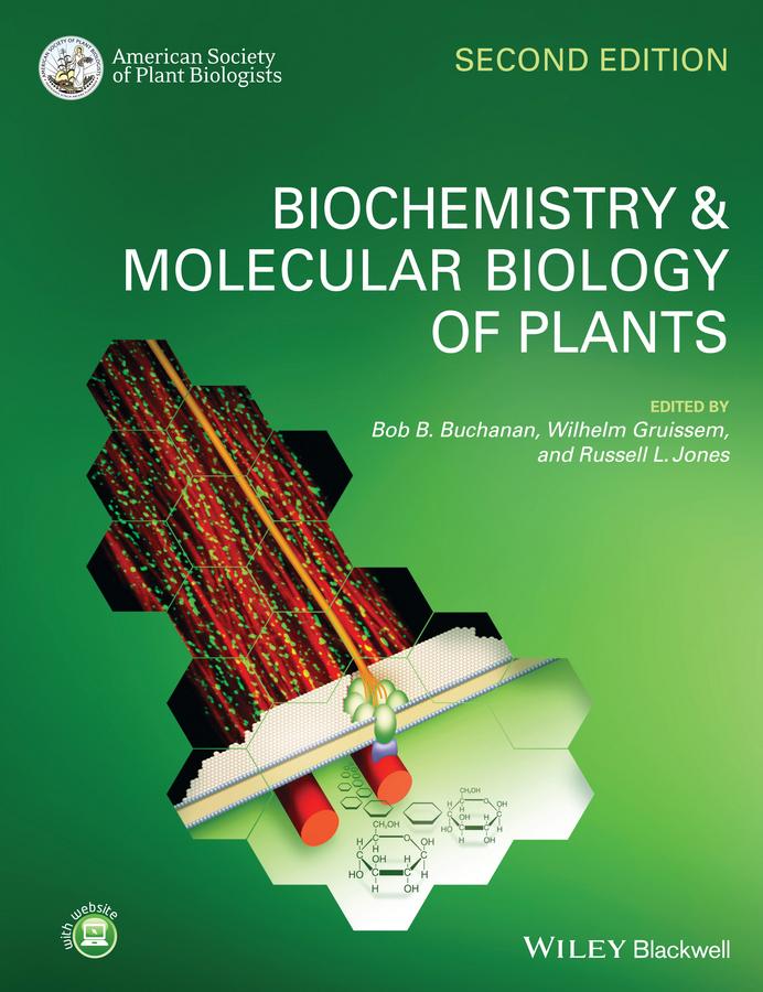Wilhelm Gruissem Biochemistry and Molecular Biology of Plants graham seymour the molecular biology and biochemistry of fruit ripening