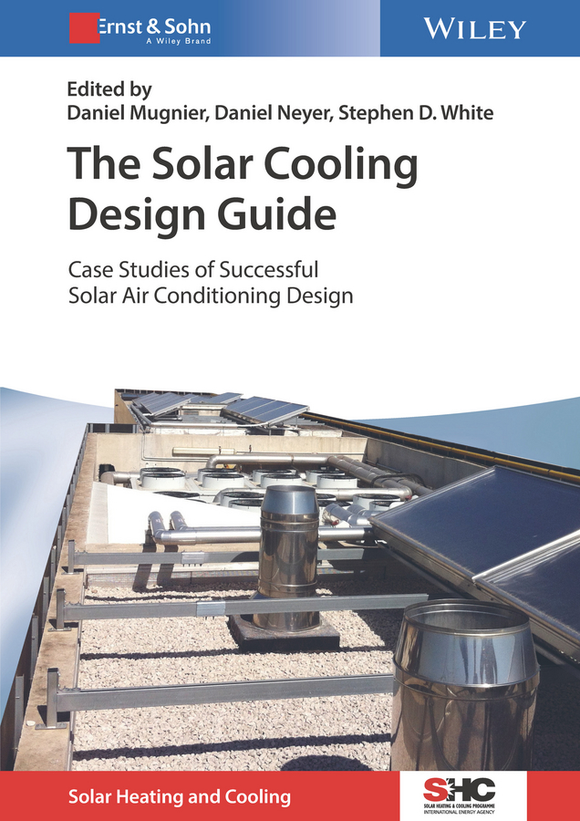 Daniel Mugnier The Solar Cooling Design Guide. Case Studies of Successful Solar Air Conditioning Design 12v 2 pin computer cooler small cooling fan 120mm x 120mm x 25mm pc box system hydraulic cooling fan for computer heatsink z09