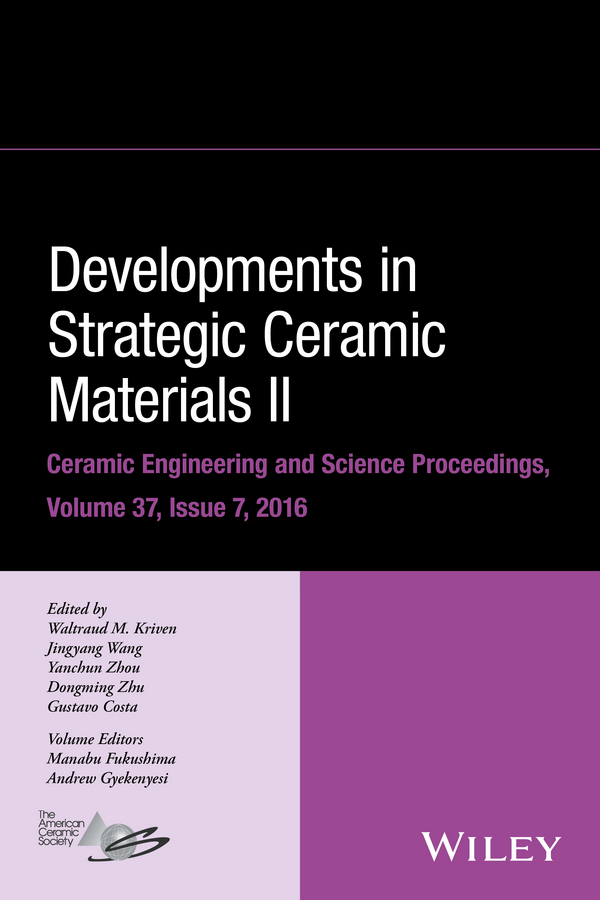 Dongming Zhu Developments in Strategic Ceramic Materials II hua tay lin advanced ceramic coatings and materials for extreme environments iii