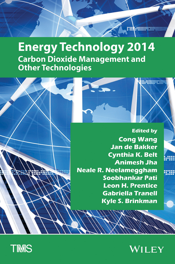 Cong Wang Energy Technology 2014. Carbon Dioxide Management and Other Technologies mark jolly energy technology 2011 carbon dioxide and other greenhouse gas reduction metallurgy and waste heat recovery