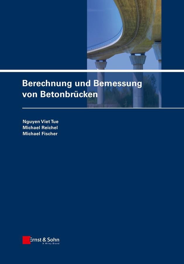 Michael Fischer Berechnung und Bemessung von Betonbrücken