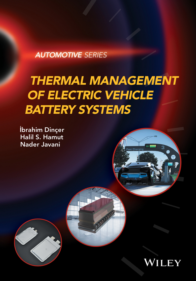Фото - Ibrahim Dincer Thermal Management of Electric Vehicle Battery Systems hae soo kwak nano and microencapsulation for foods