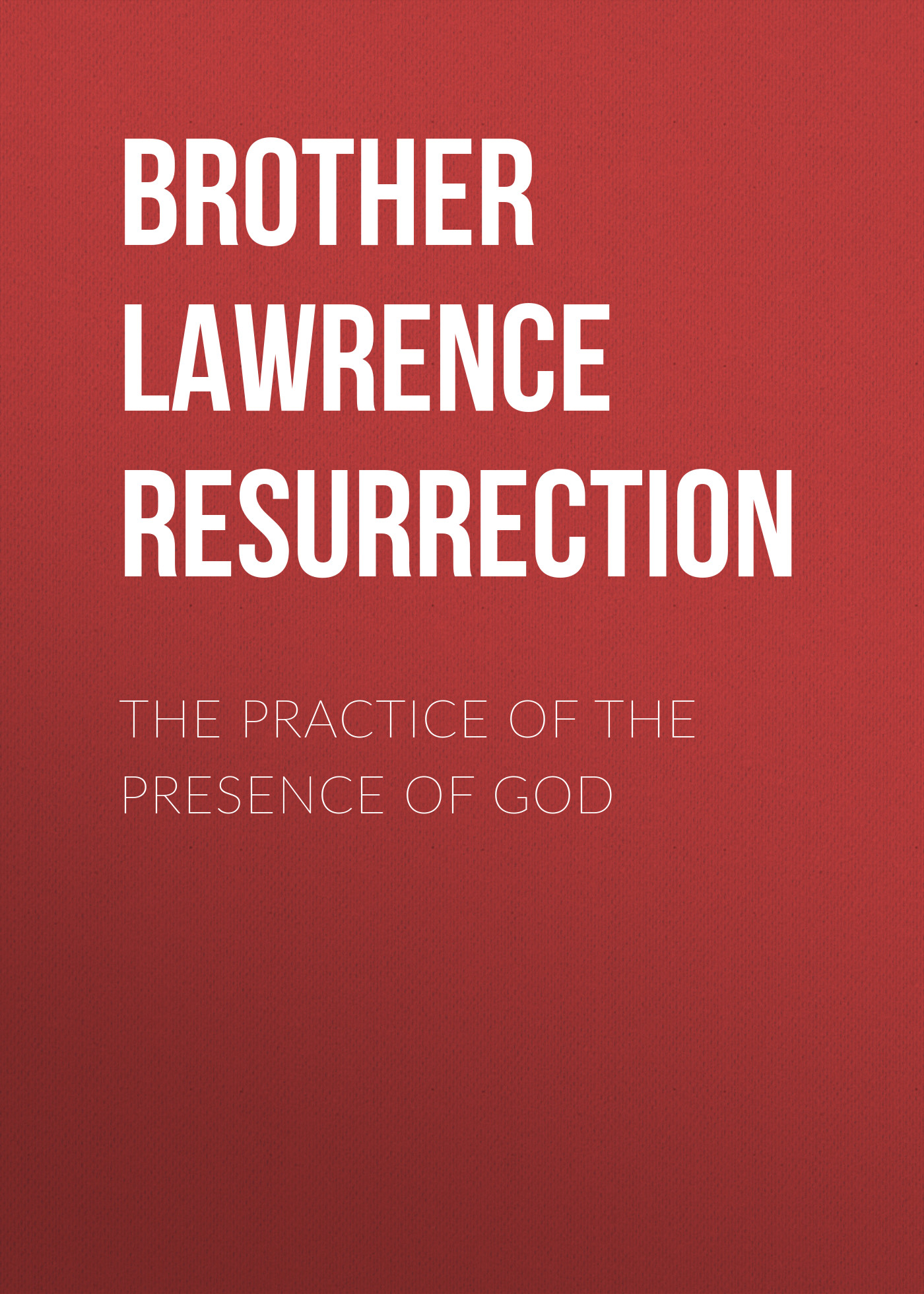 Brother Lawrence of the Resurrection The Practice of the Presence of God the eye of god