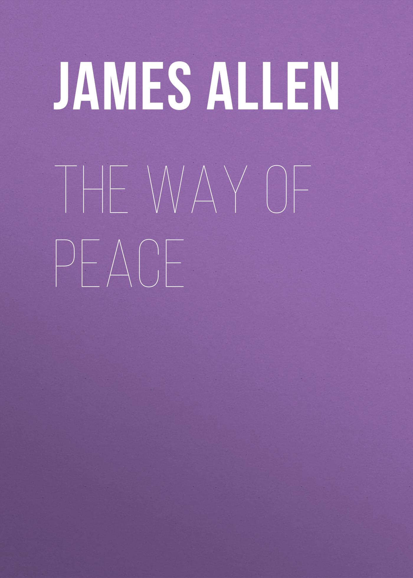 James Allen The Way of Peace цена и фото