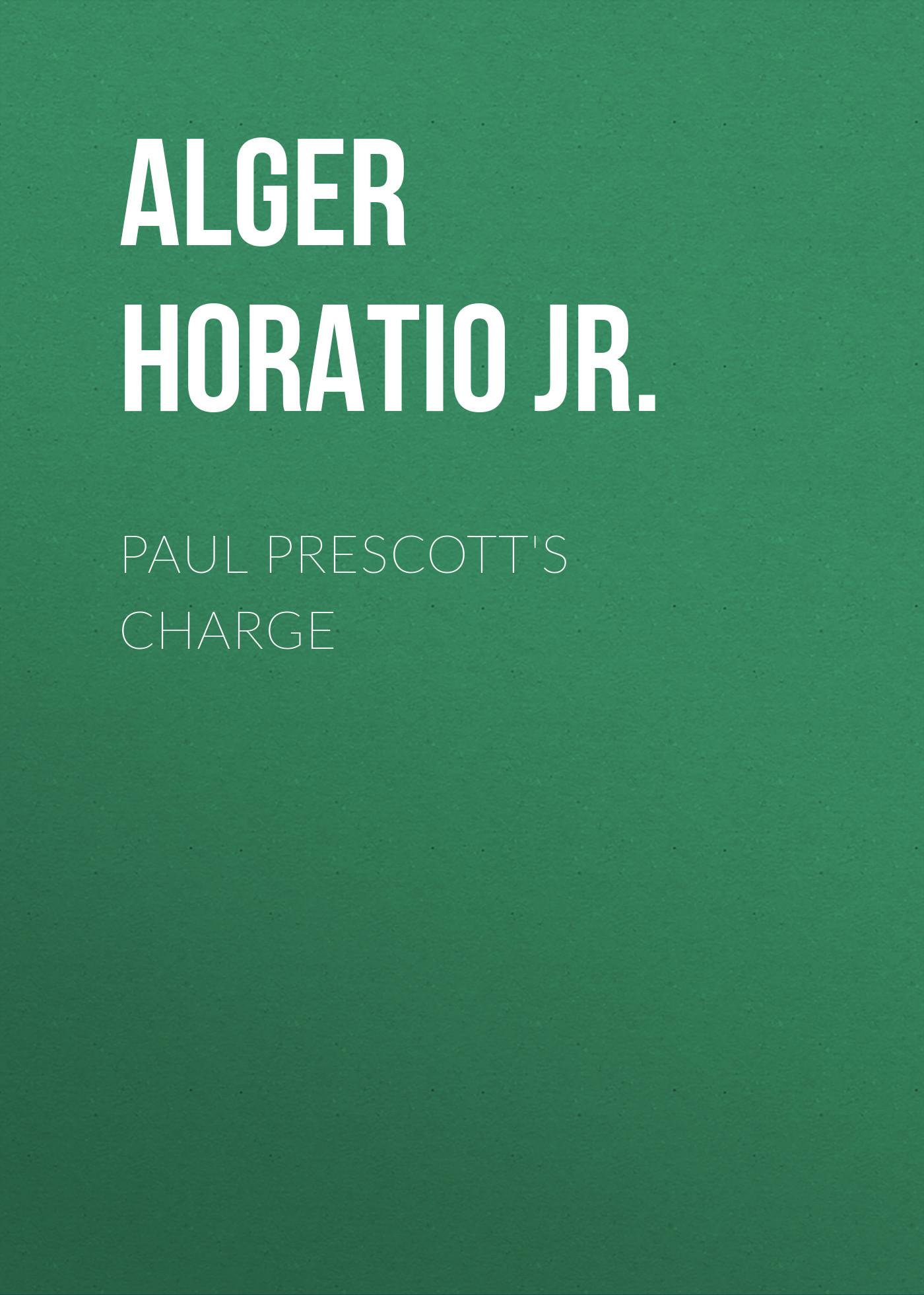 Alger Horatio Jr. Paul Prescott's Charge цена и фото