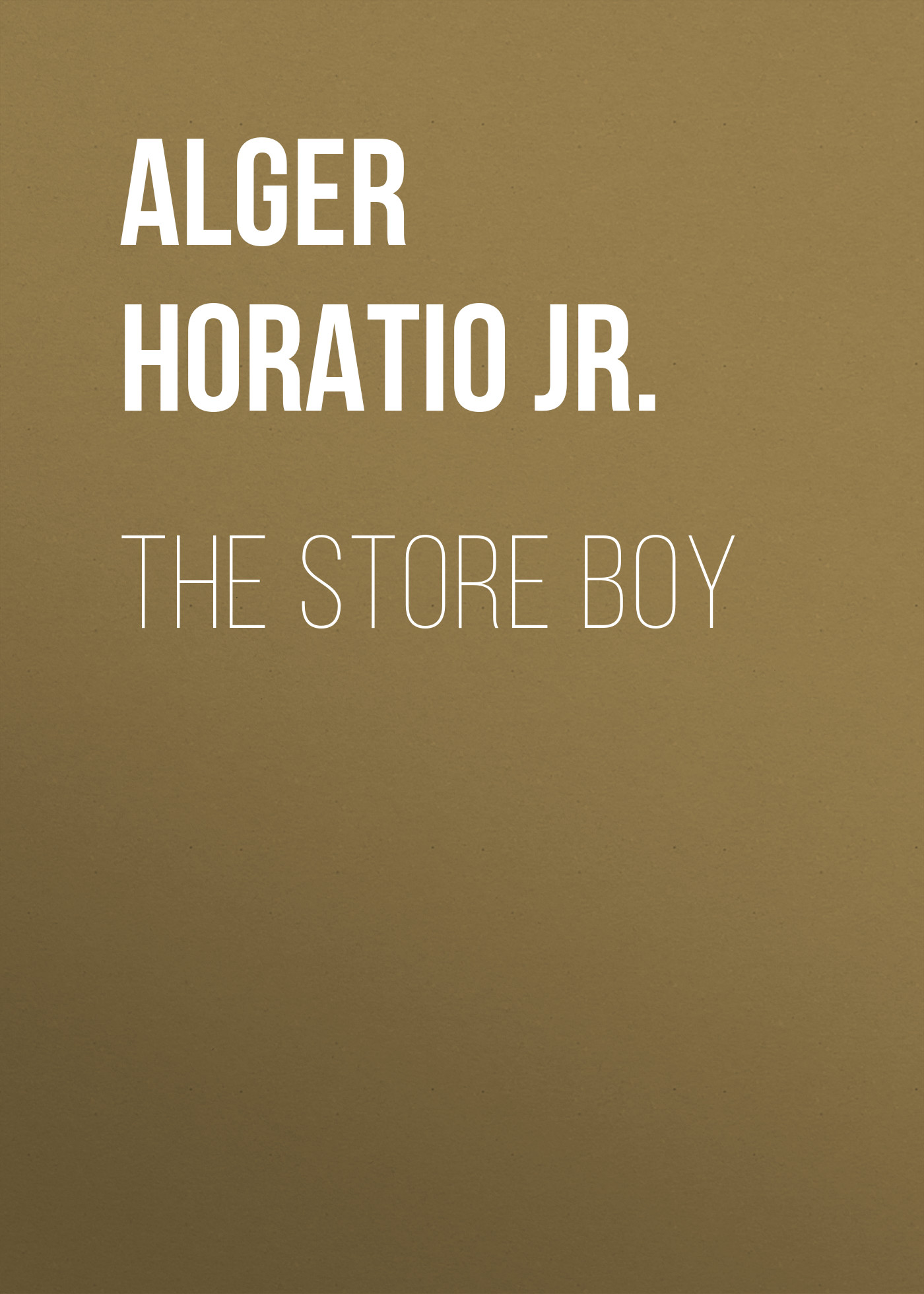 все цены на Alger Horatio Jr. The Store Boy в интернете