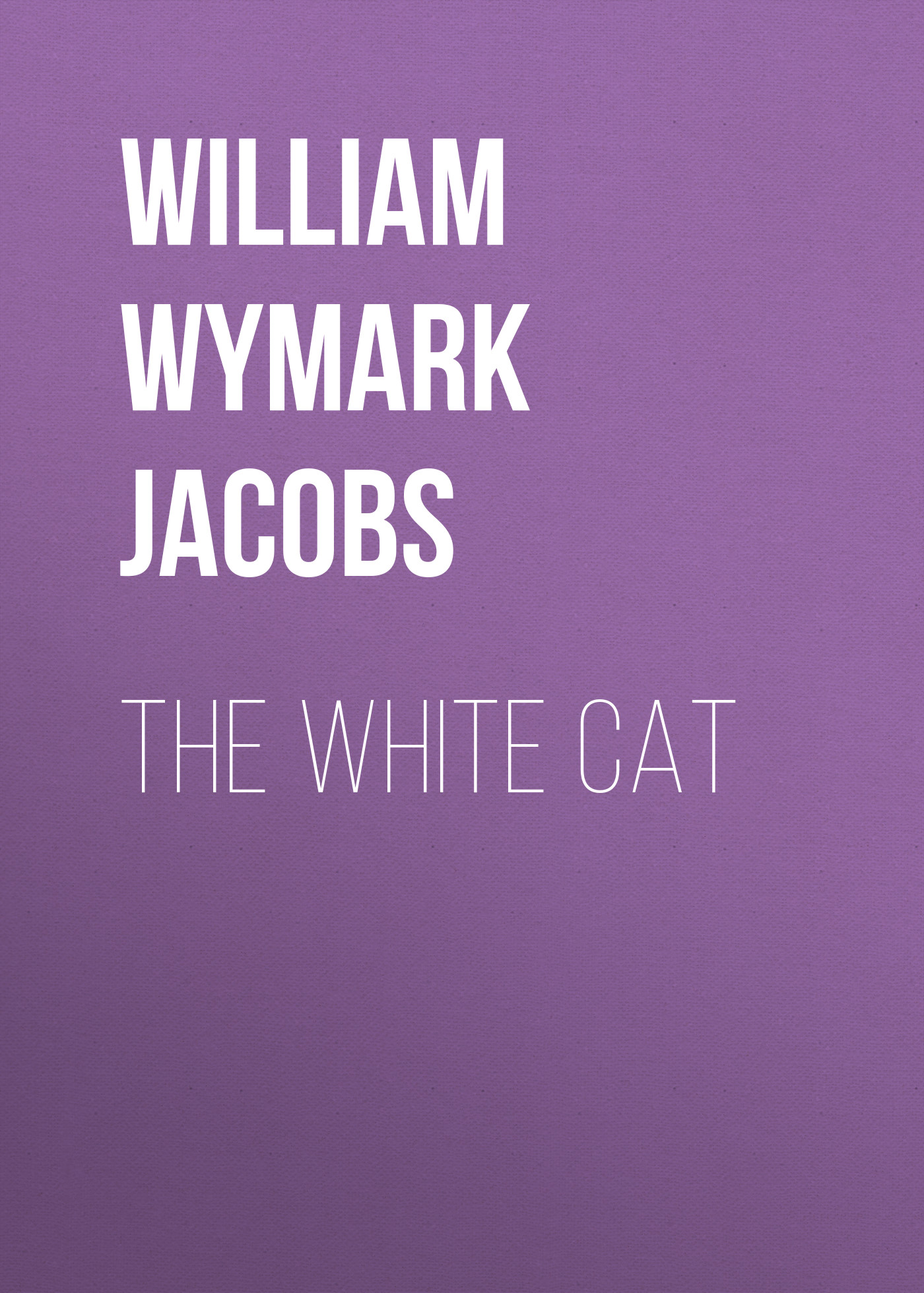 лучшая цена William Wymark Jacobs The White Cat