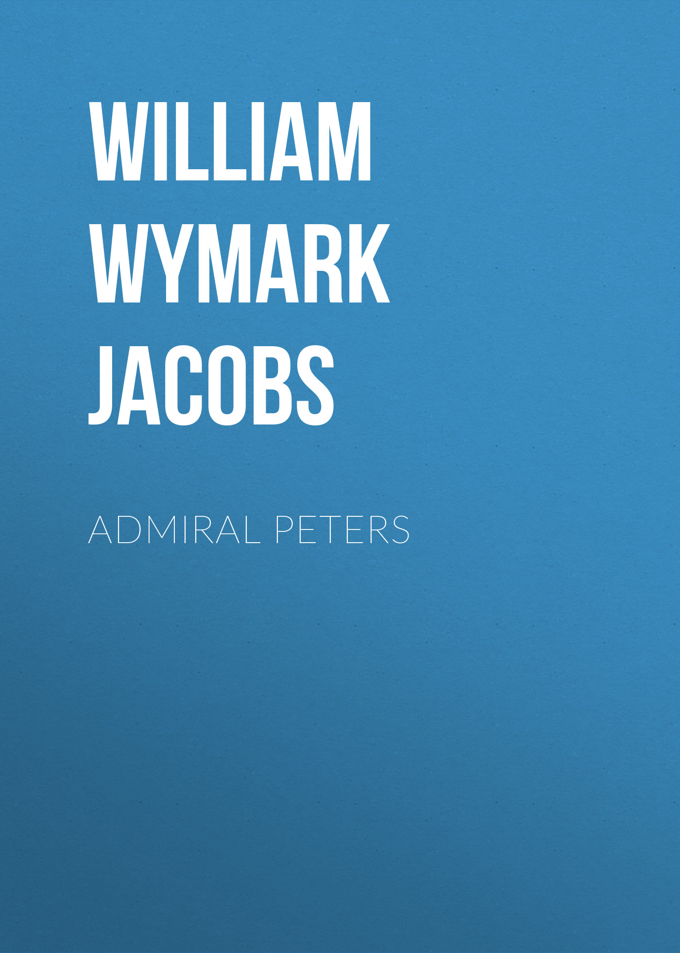 все цены на William Wymark Jacobs Admiral Peters