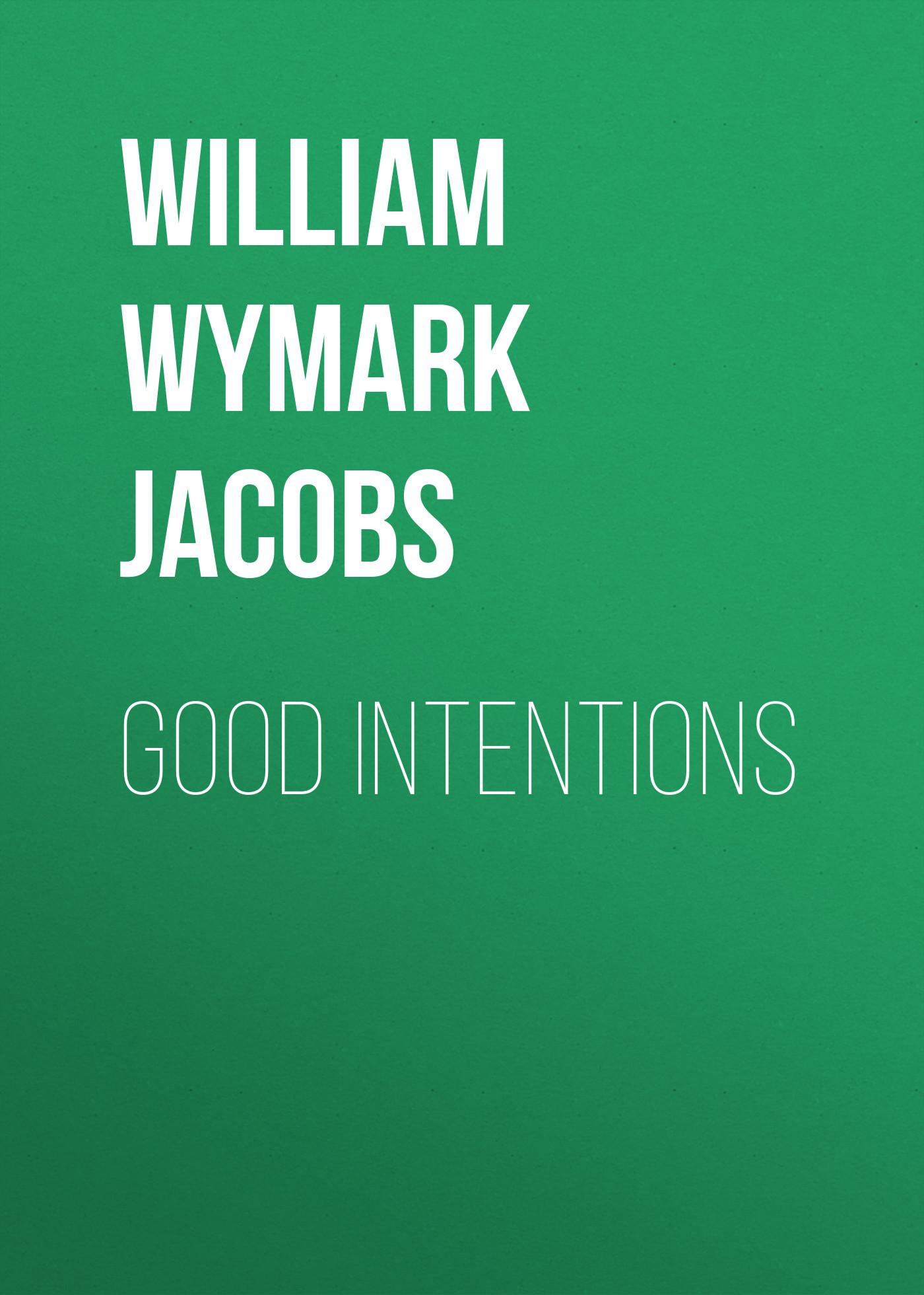 William Wymark Jacobs Good Intentions william wymark jacobs admiral peters