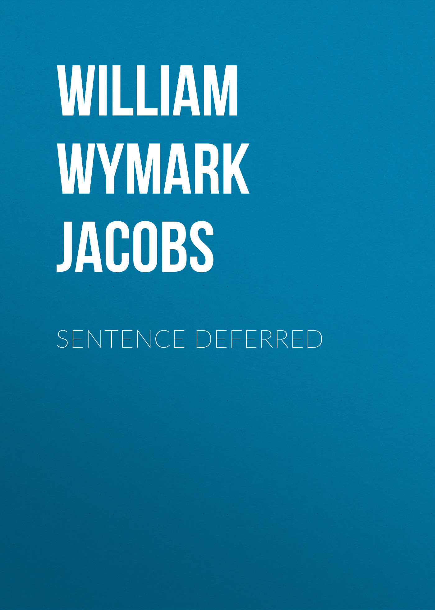 William Wymark Jacobs Sentence Deferred suspendered sentence