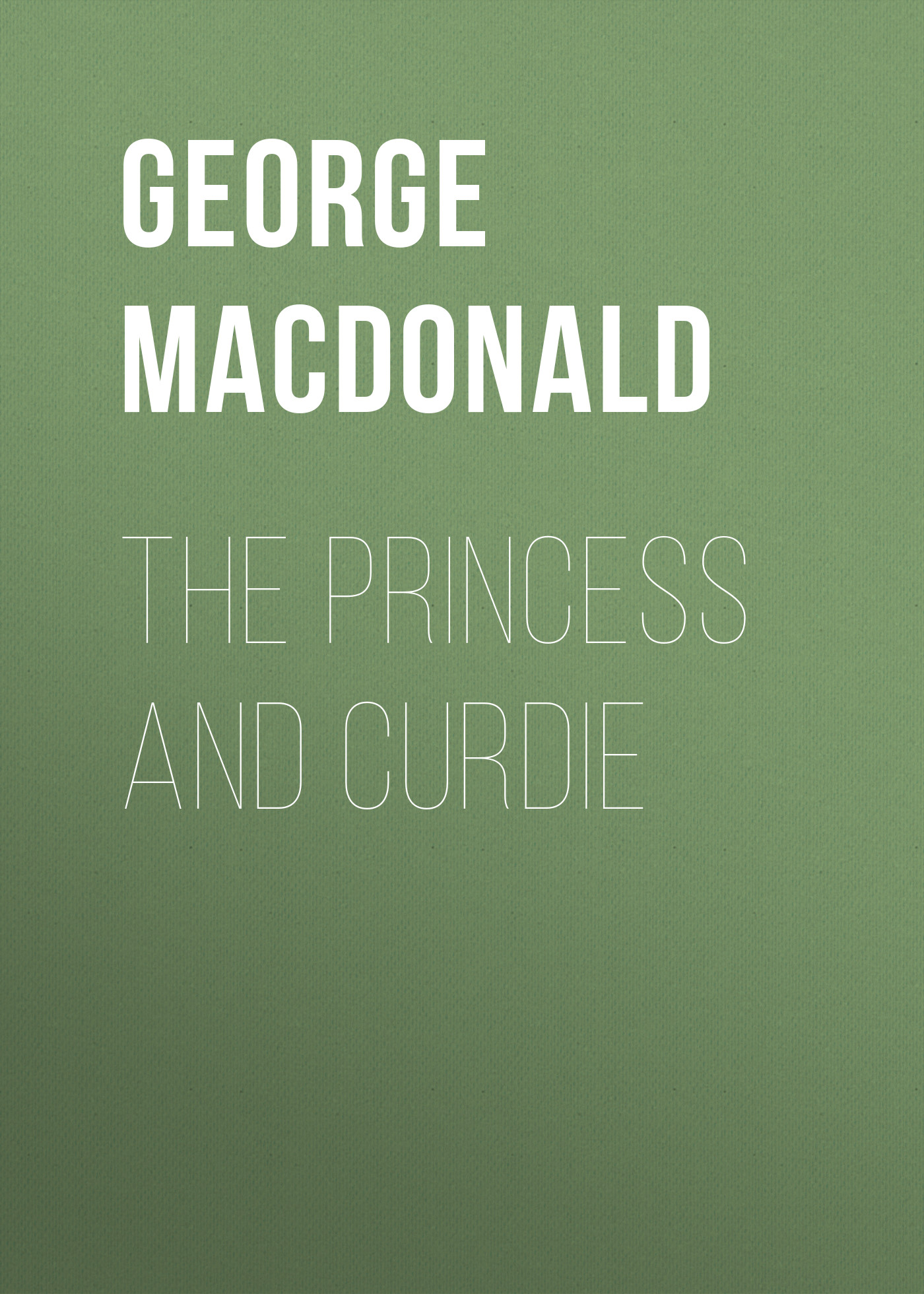George MacDonald The Princess and Curdie