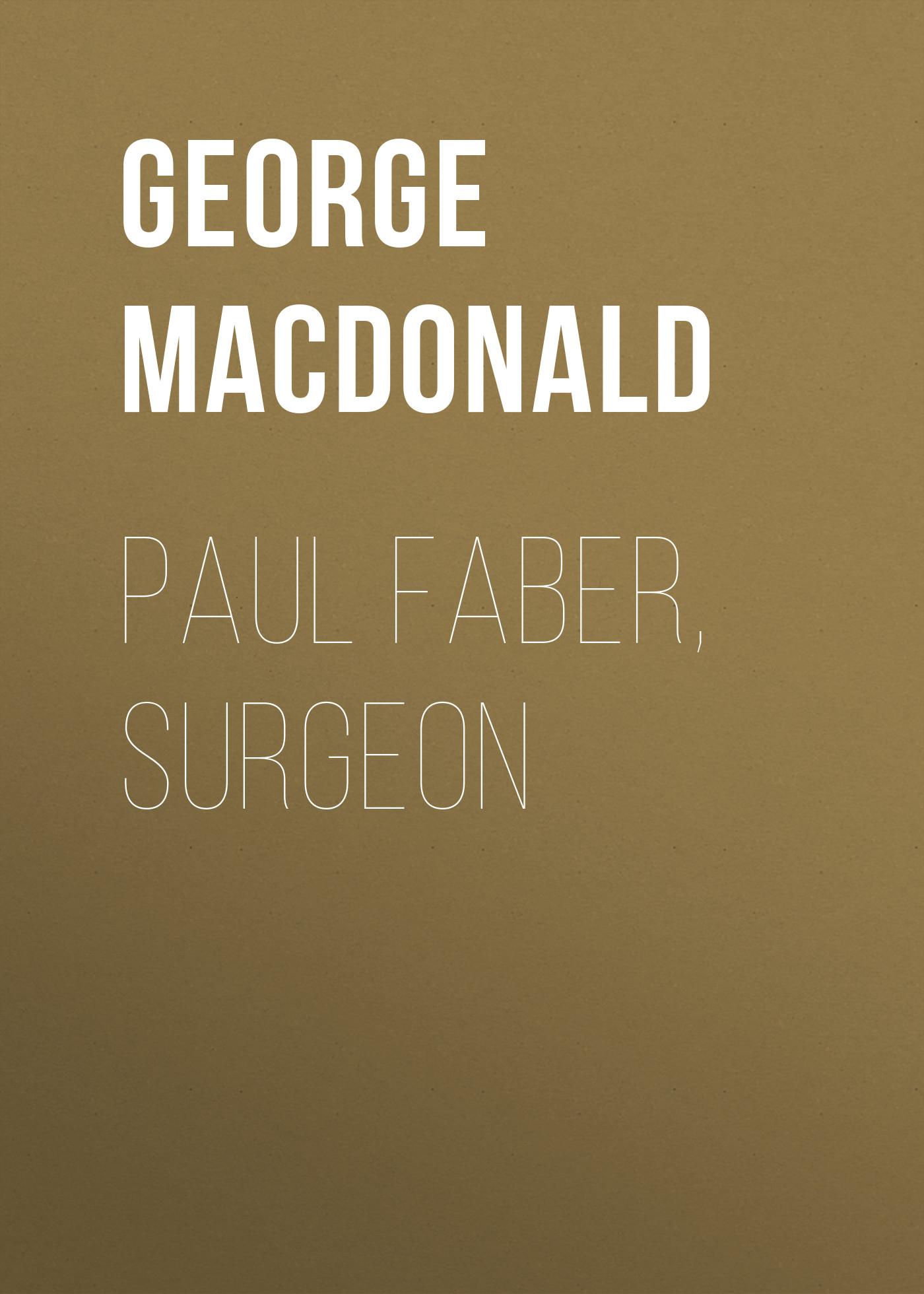 George MacDonald Paul Faber, Surgeon george macdonald paul faber surgeon