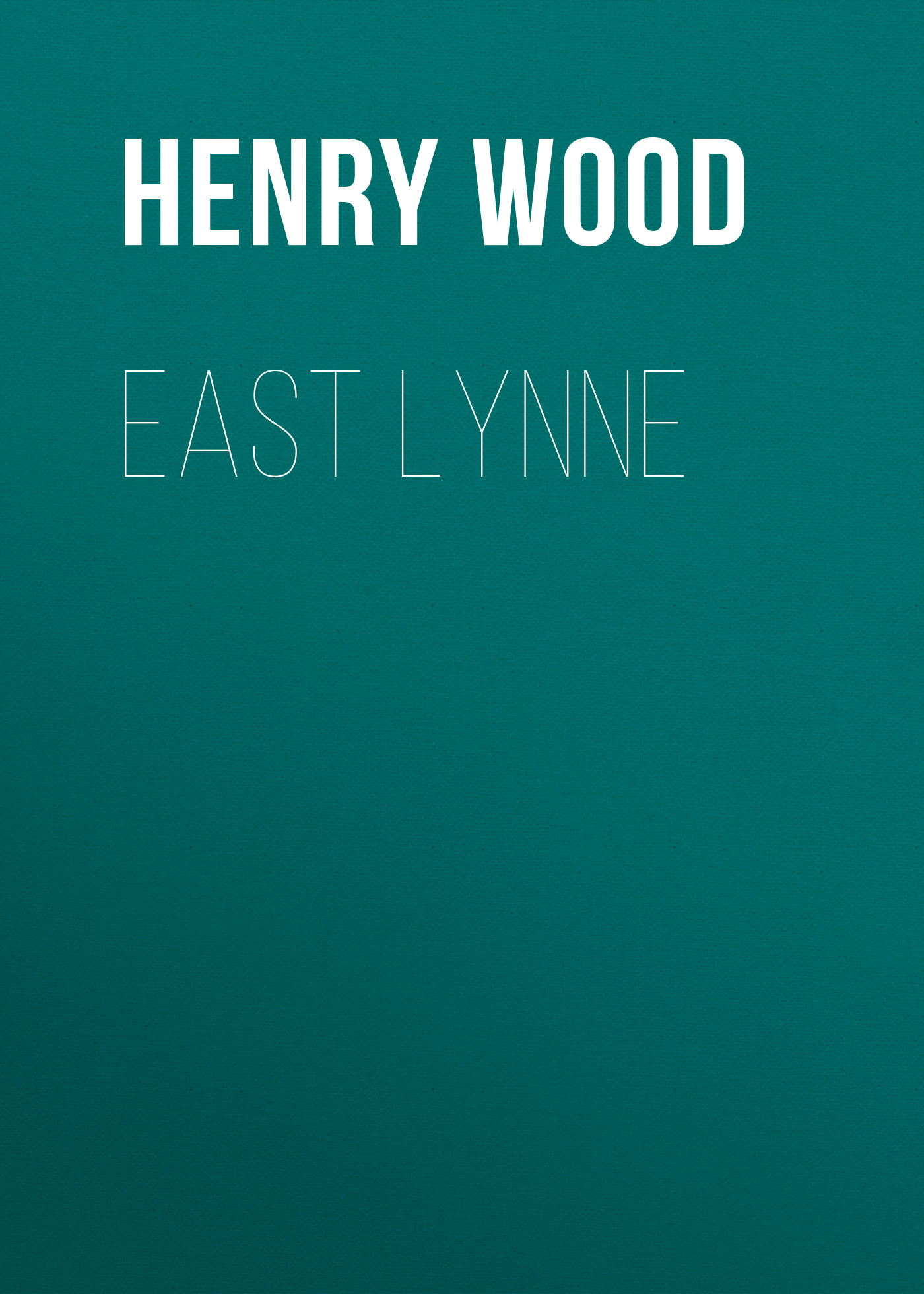 Henry Wood East Lynne lynne pemberton eclipse