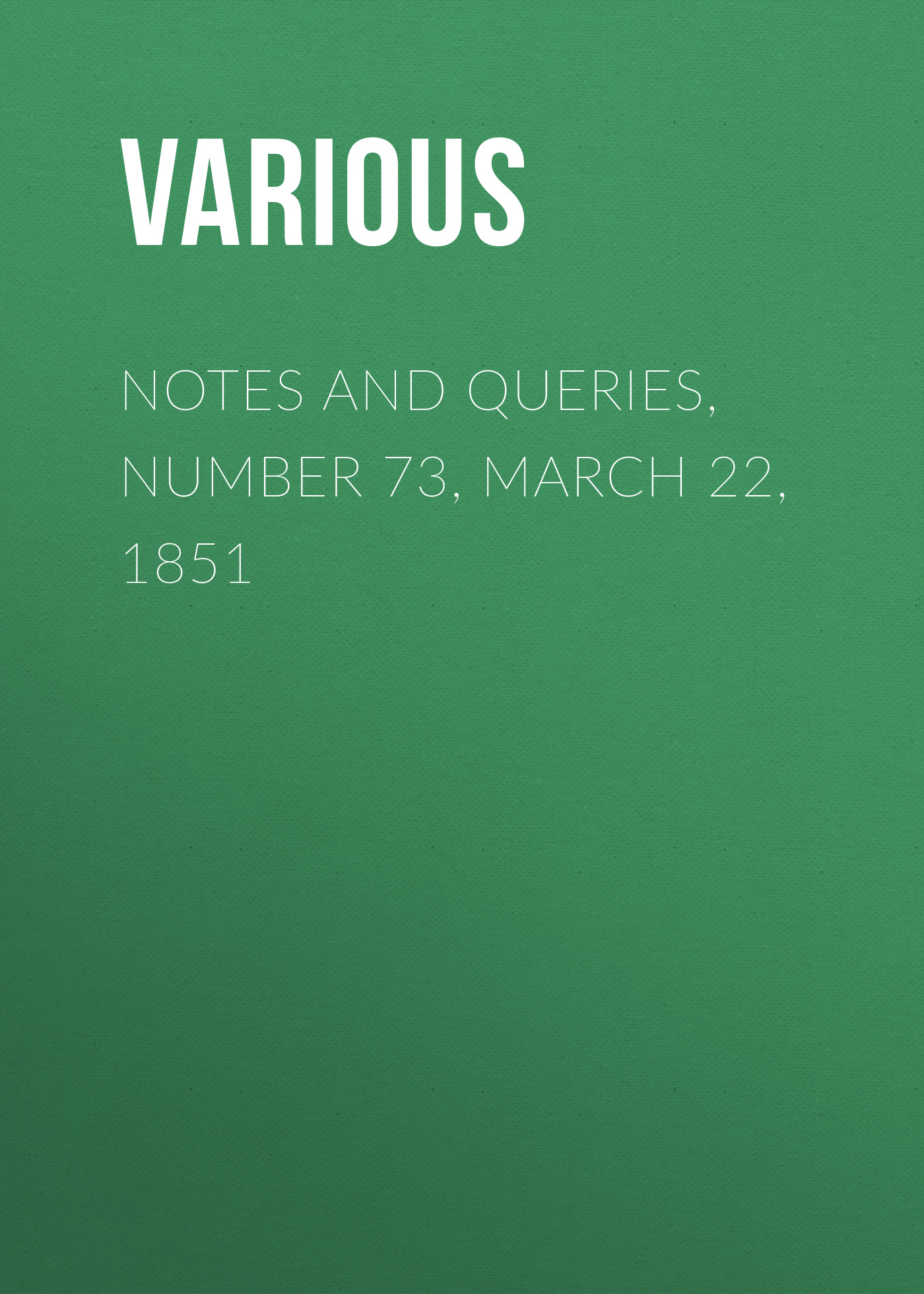Various Notes and Queries, Number 73, March 22, 1851