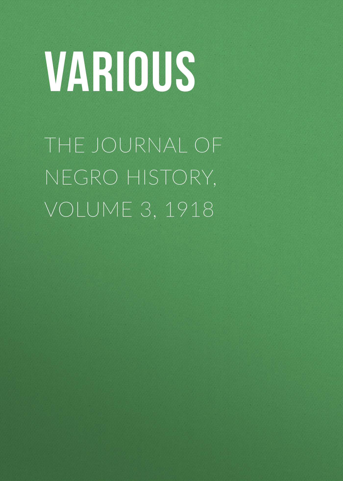 Various The Journal of Negro History, Volume 3, 1918 the gulag archipelago 1918 56