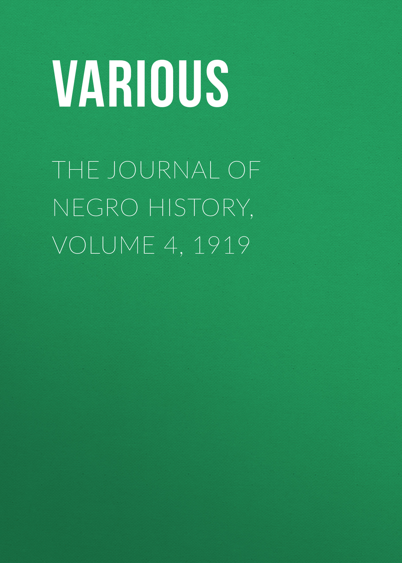 Various The Journal of Negro History, Volume 4, 1919