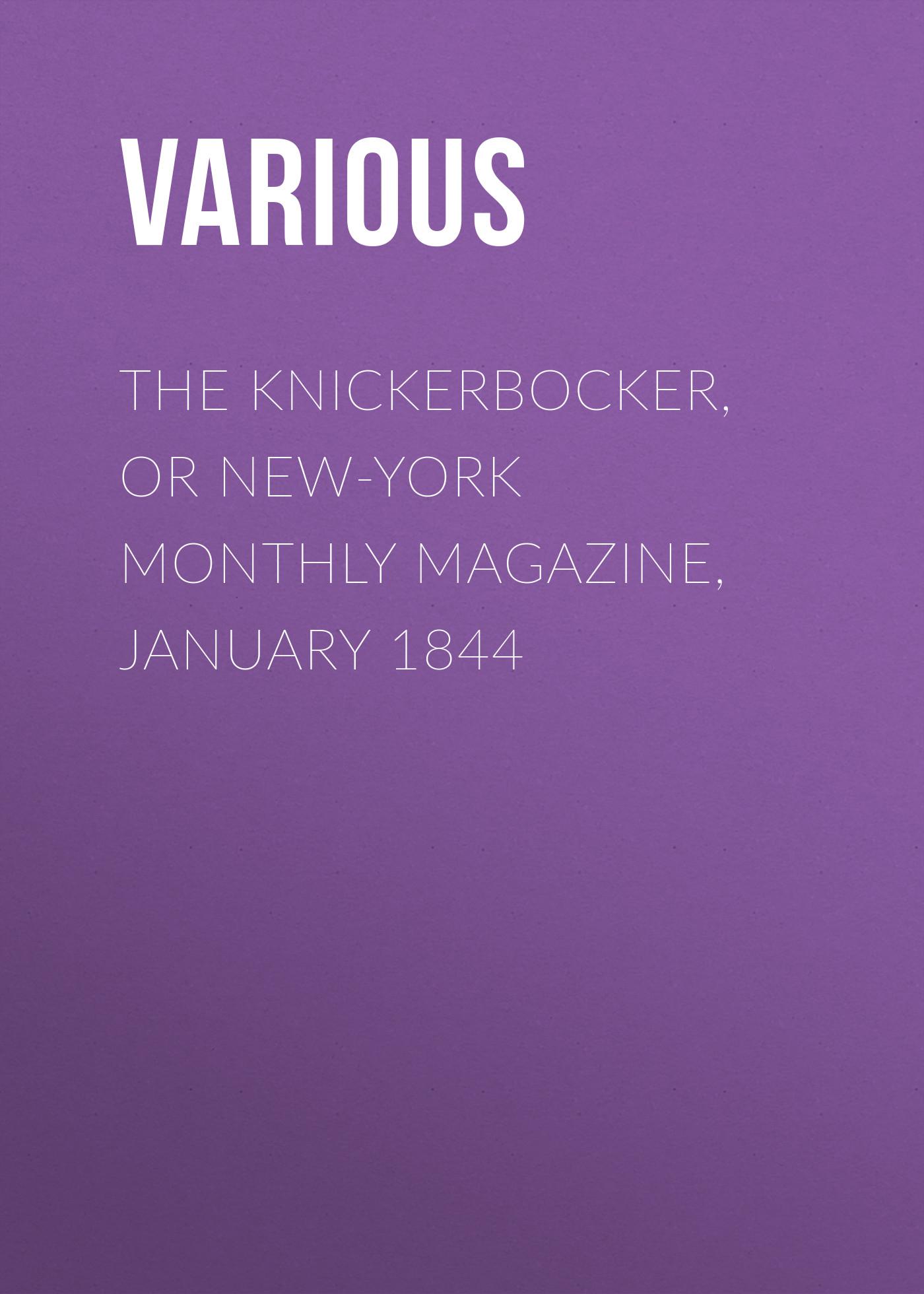 Various The Knickerbocker, or New-York Monthly Magazine, January 1844 maura jacobson new york magazine crosswords volume 7