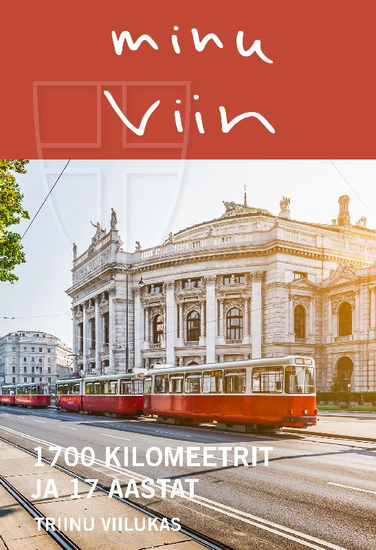 цена Triinu Viilukas Minu Viin. 1700 kilomeetrit ja 17 aastat онлайн в 2017 году
