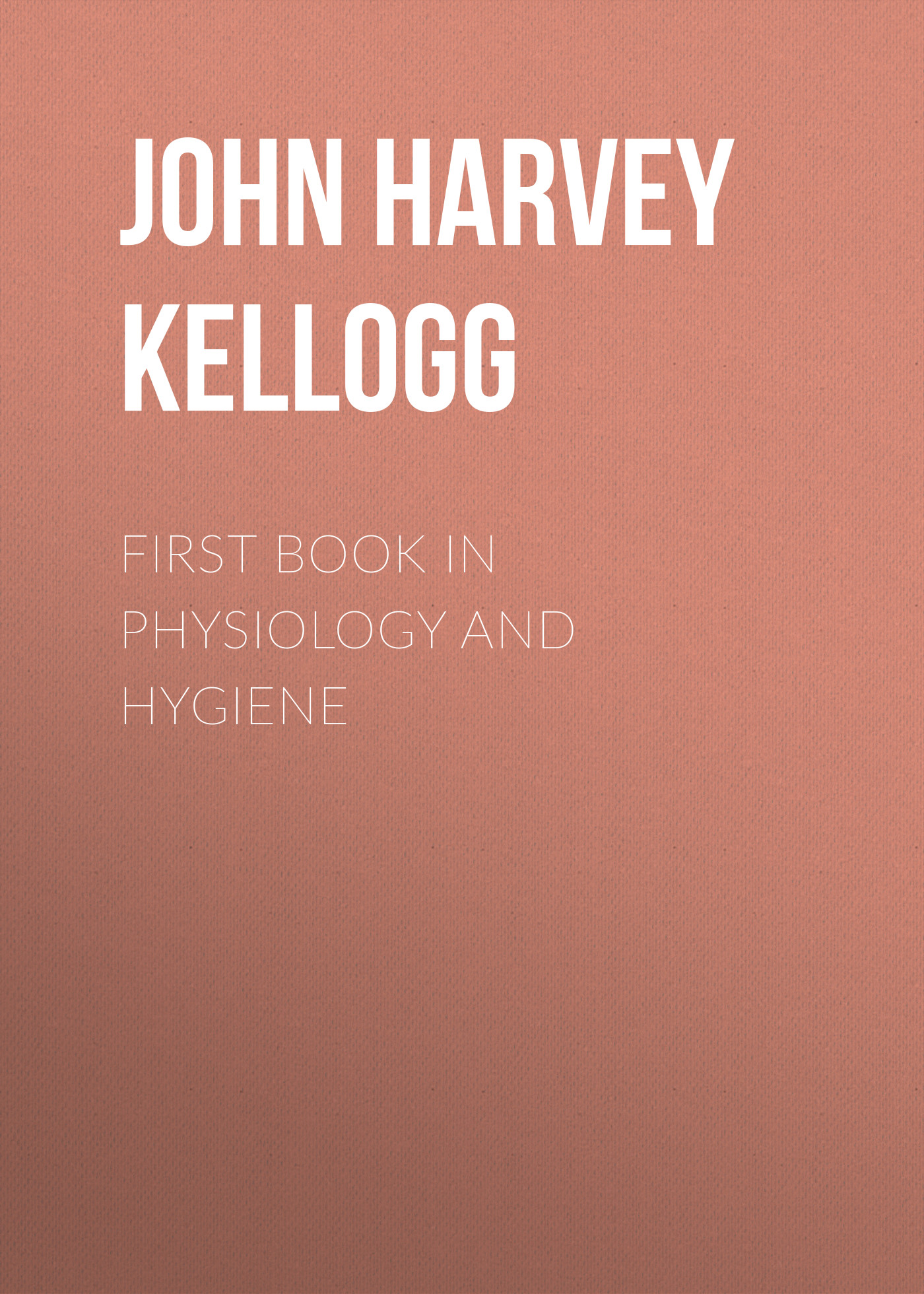 John Harvey Kellogg First Book in Physiology and Hygiene футболка wearcraft premium slim fit printio тасманский дьявол