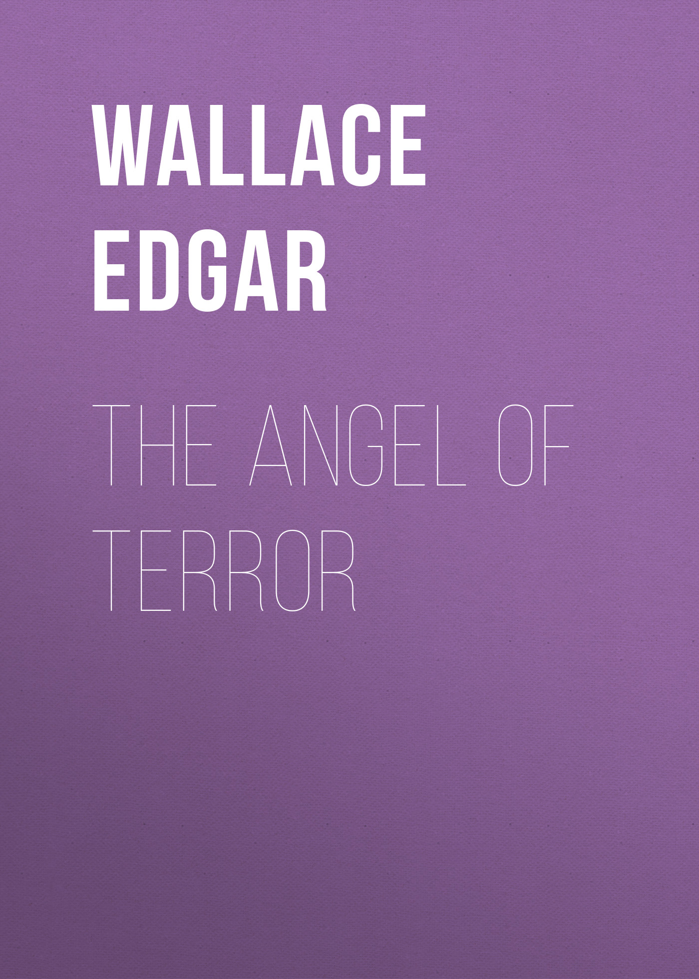 Wallace Edgar The Angel of Terror ausar heru generations of terror