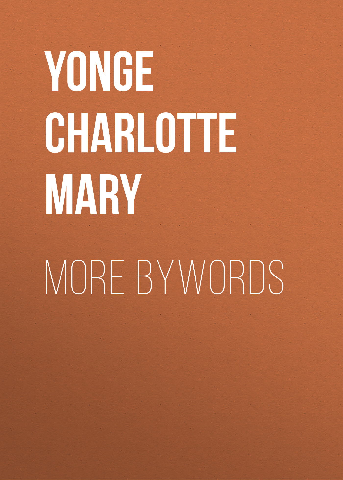 Yonge Charlotte Mary More Bywords yonge charlotte mary countess kate