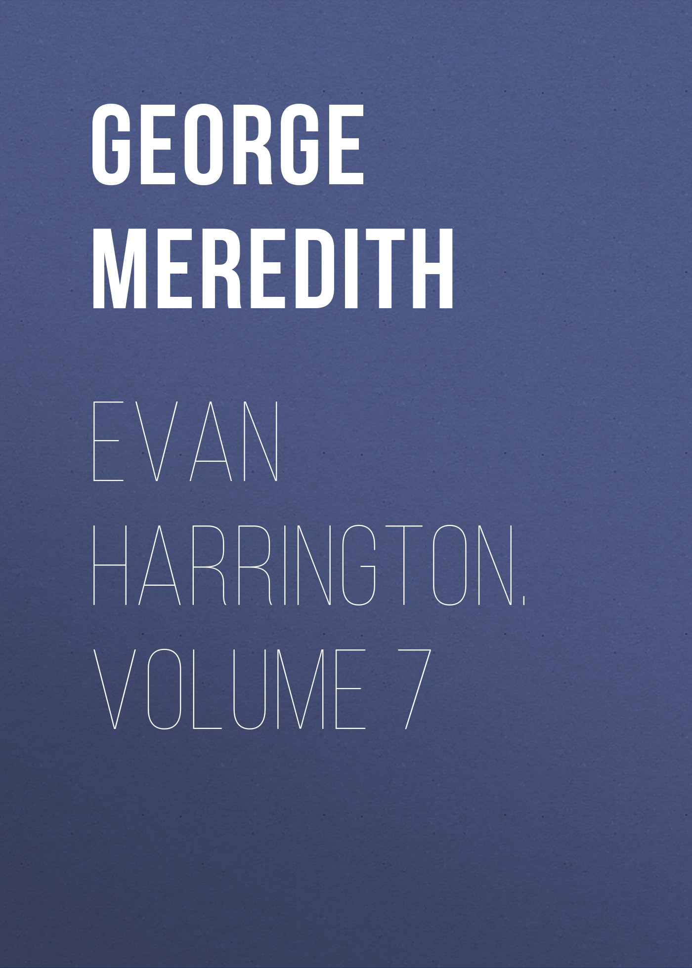 George Meredith Evan Harrington. Volume 7 цена и фото