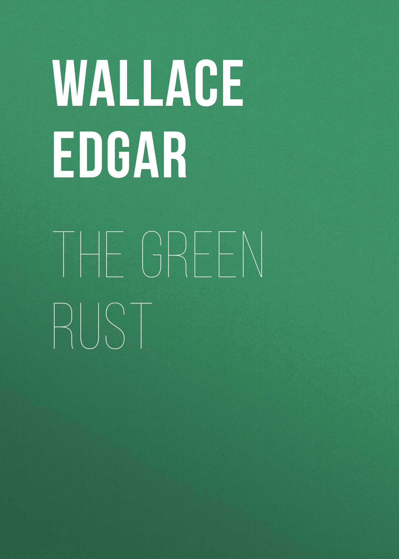 Wallace Edgar The Green Rust christopher wallace the pirate