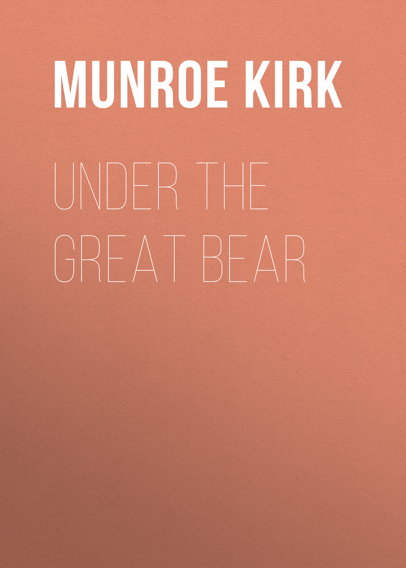 Munroe Kirk Under the Great Bear