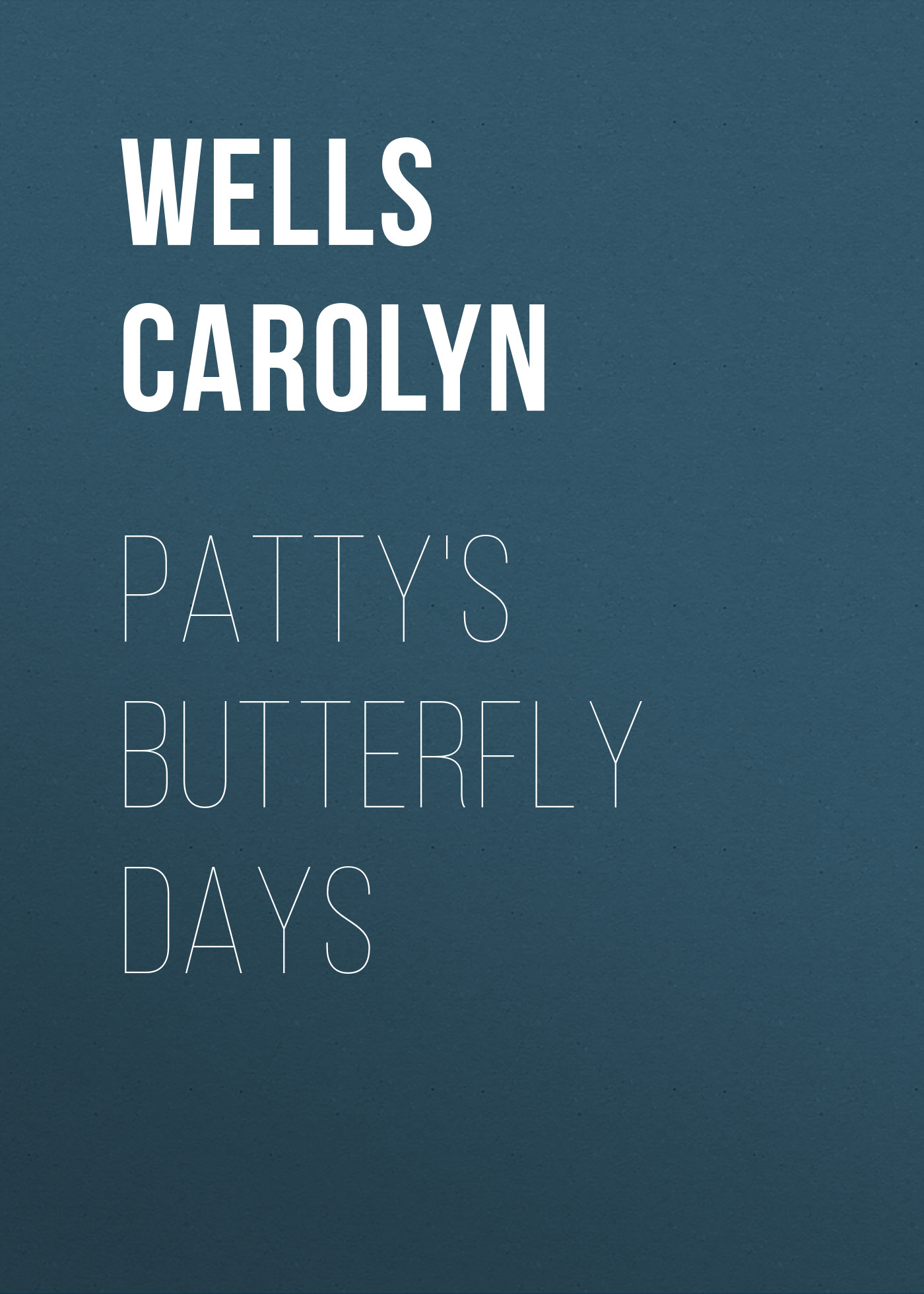 Wells Carolyn Patty's Butterfly Days wells carolyn a parody anthology