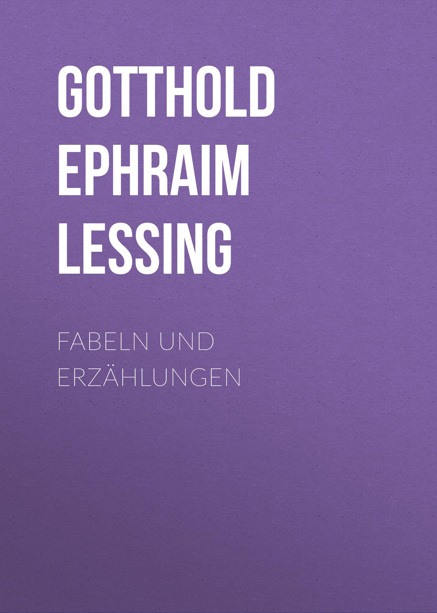 Gotthold Ephraim Lessing Fabeln und Erzählungen недорого