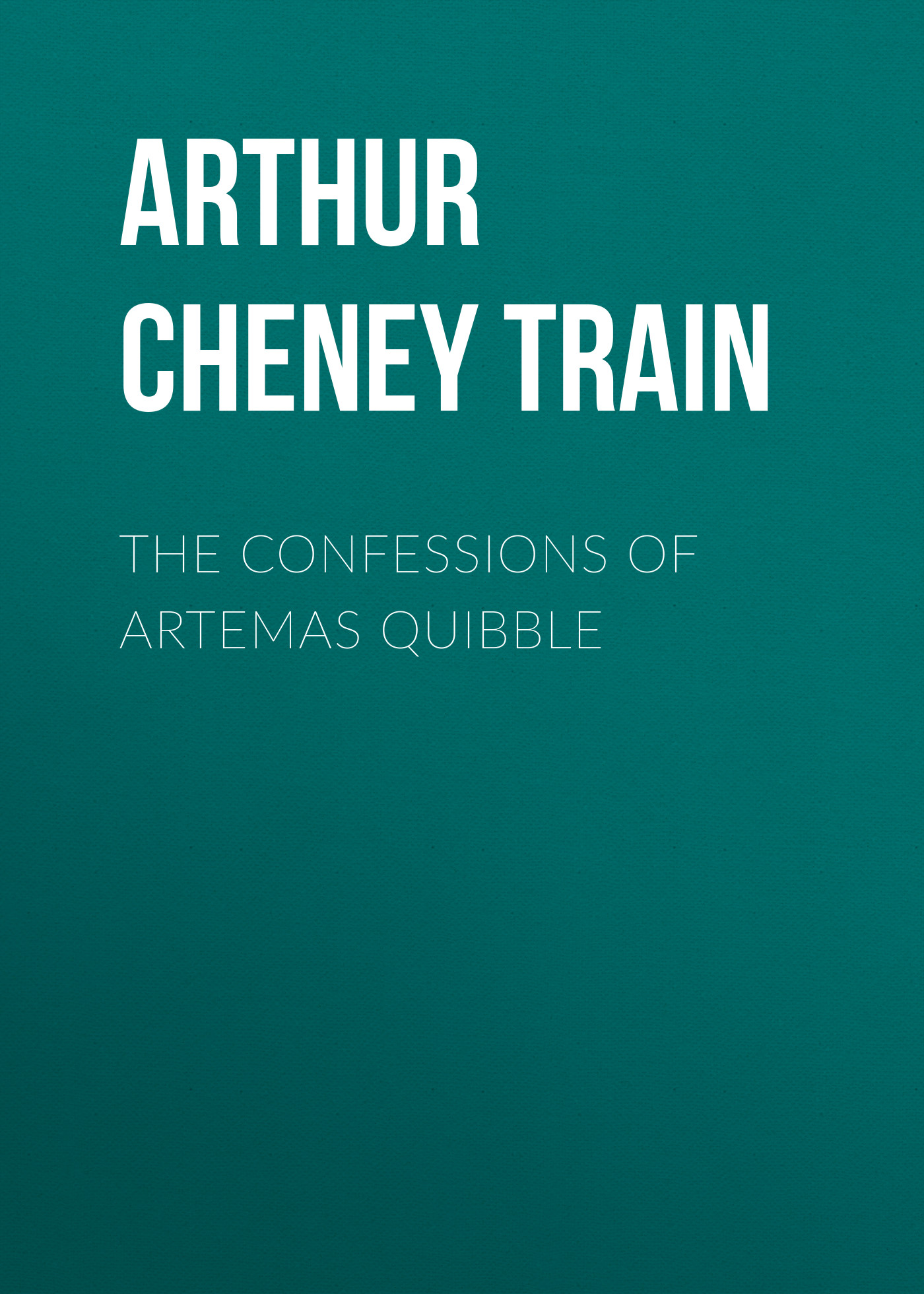 Arthur Cheney Train The Confessions of Artemas Quibble townsend sue the true confessions of adrian albert mole