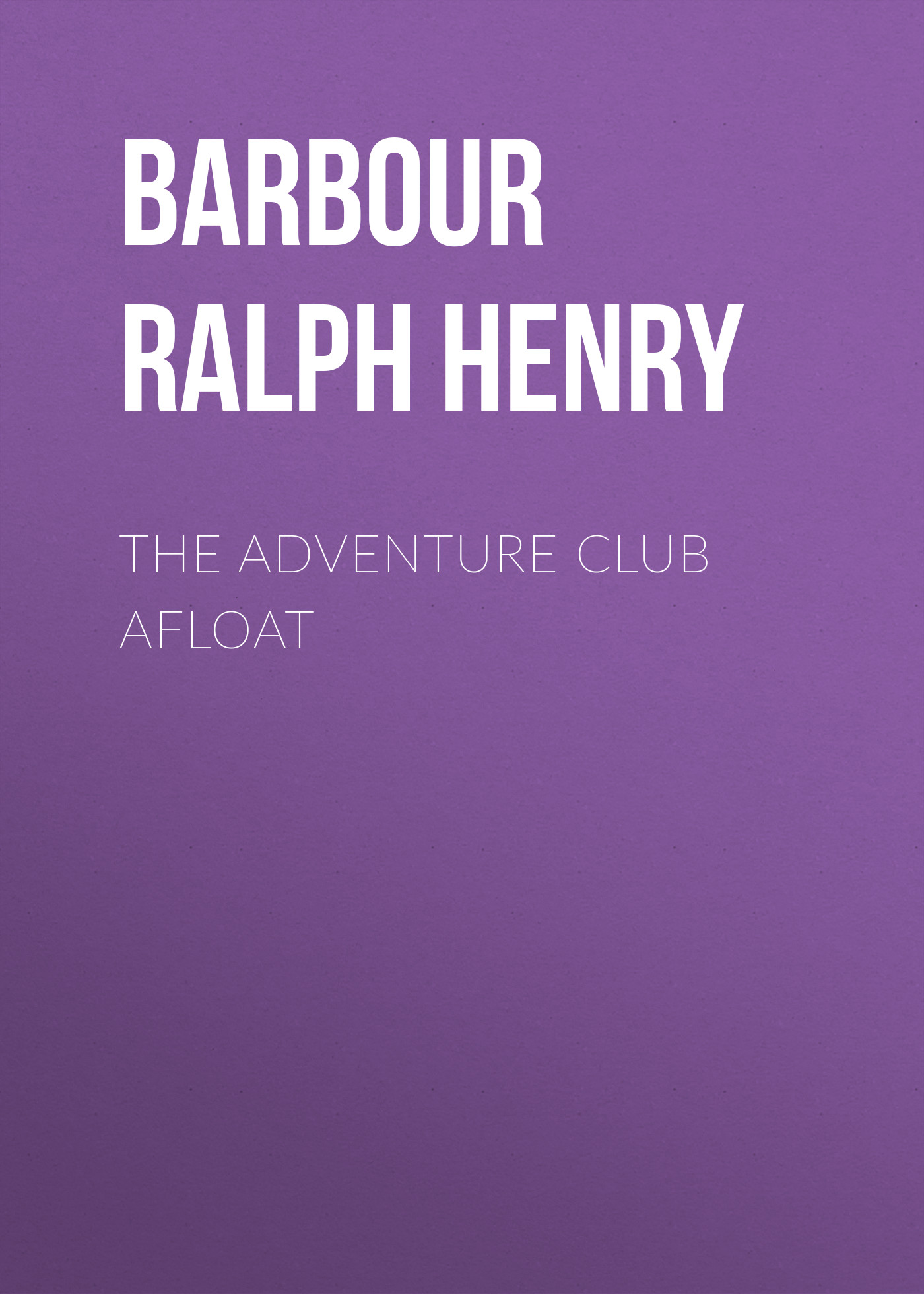 Barbour Ralph Henry The Adventure Club Afloat pilobolus – shadowland the new adventure 2018 12 02t19 00