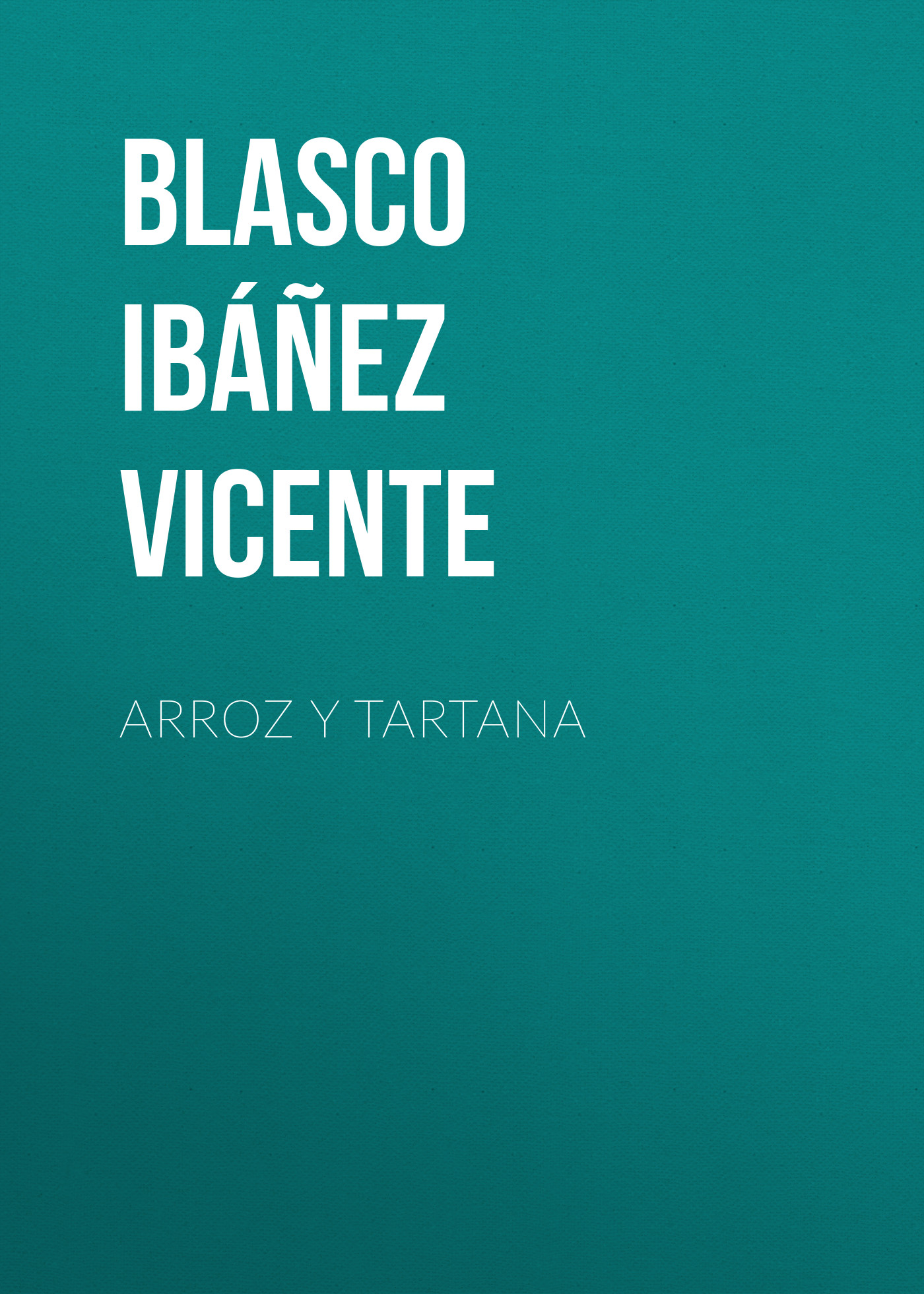 цена на Blasco Ibáñez Vicente Arroz y tartana