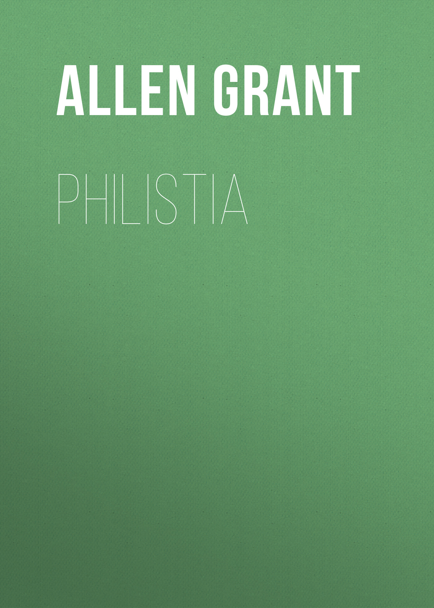 Allen Grant Philistia grant allen flowers and their pedigrees