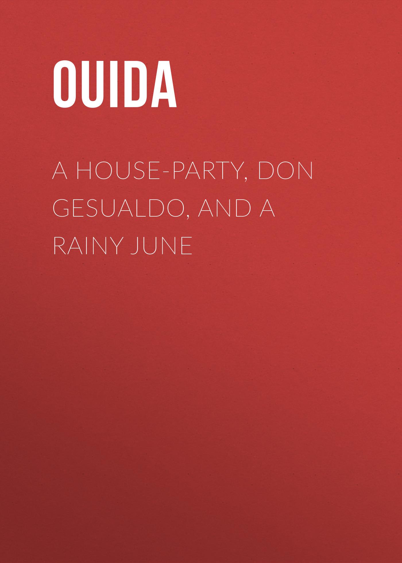 Ouida A House-Party, Don Gesualdo, and A Rainy June c gesualdo 5 madrigals