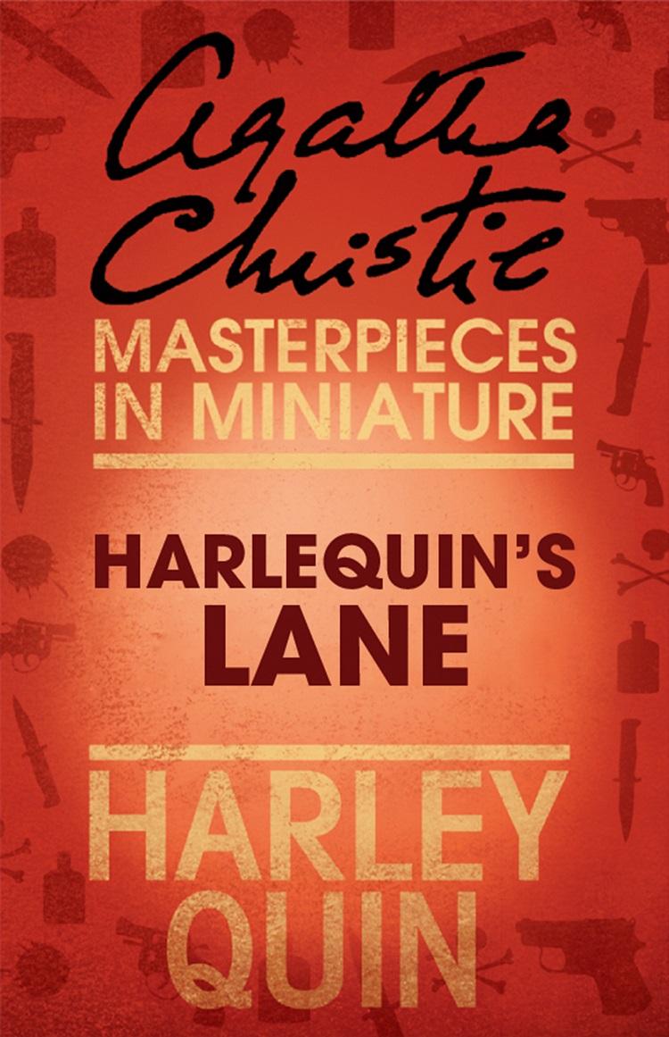 Агата Кристи Harlequin's Lane: An Agatha Christie Short Story агата кристи problem at pollensa bay an agatha christie short story